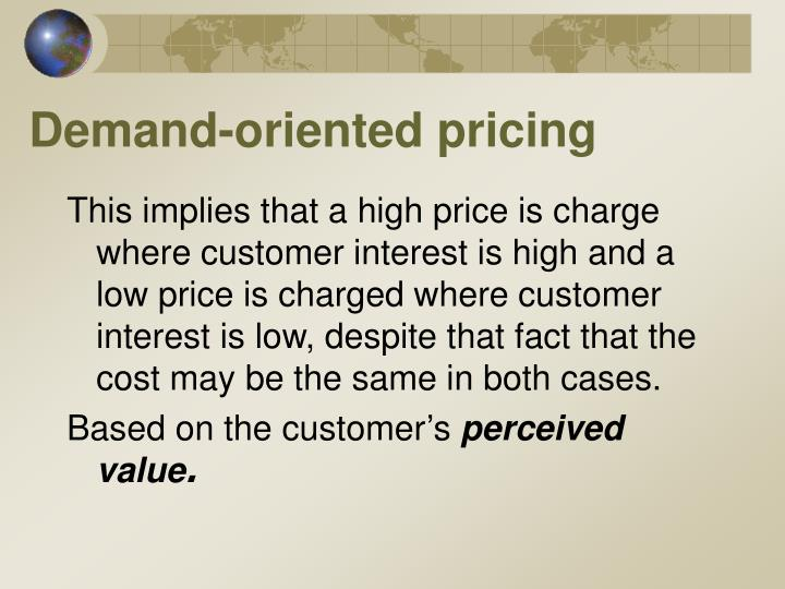 Demand-oriented pricing