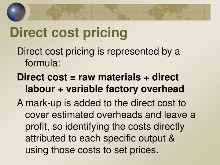 Direct cost pricing