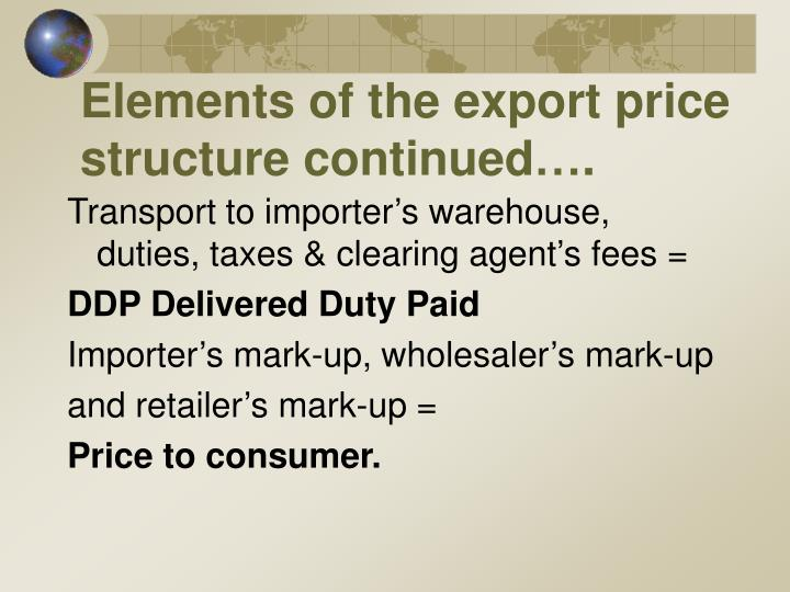 Elements of the export price structure continued….