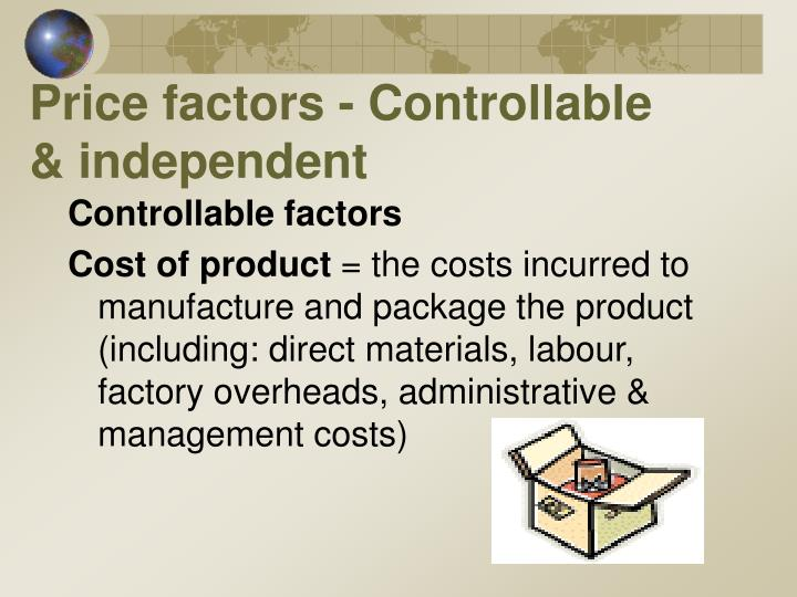 Price factors - Controllable & independent