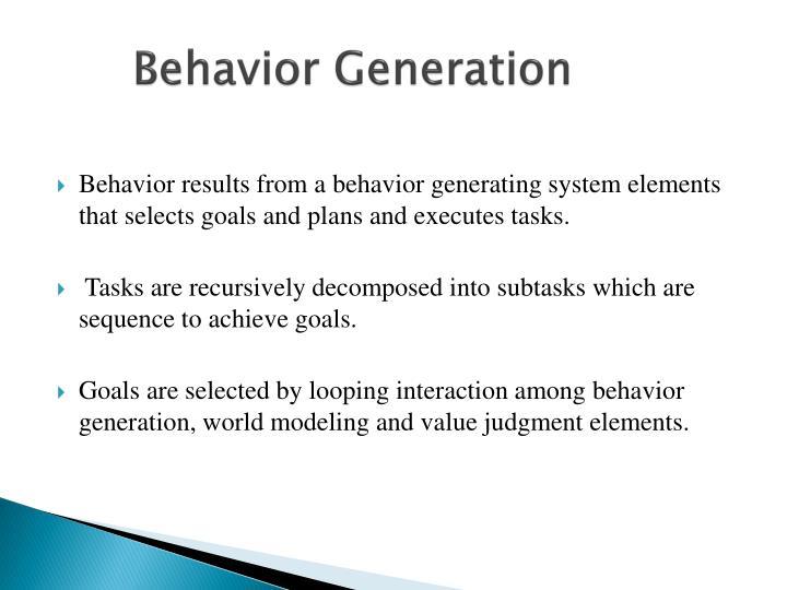 Behavior Generation
