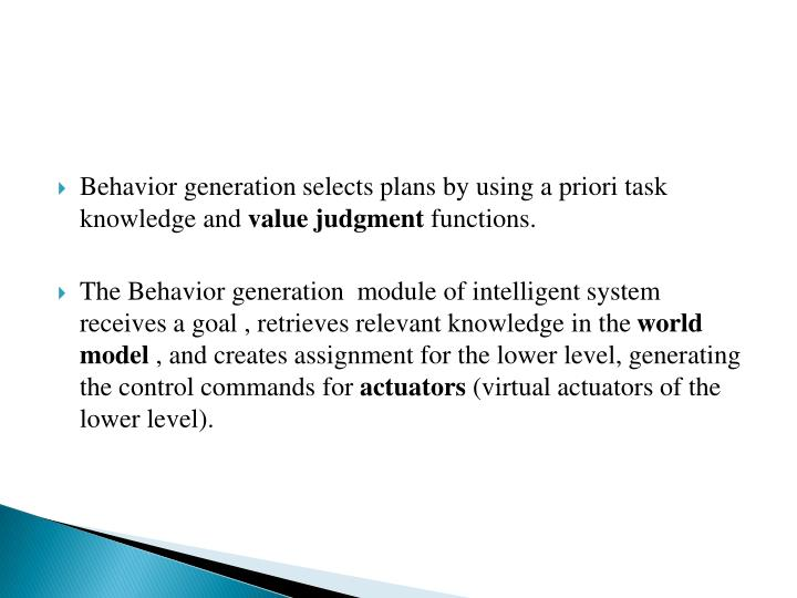 Behavior generation selects plans by using a priori task knowledge and