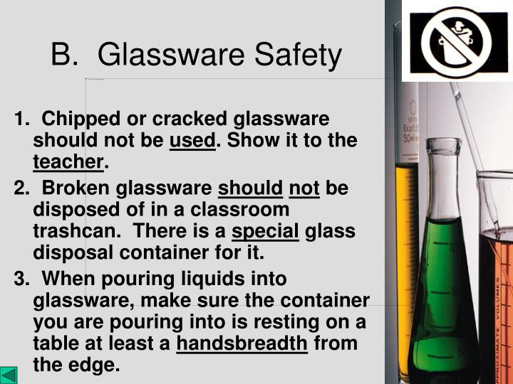 1.  Chipped or cracked glassware should not be