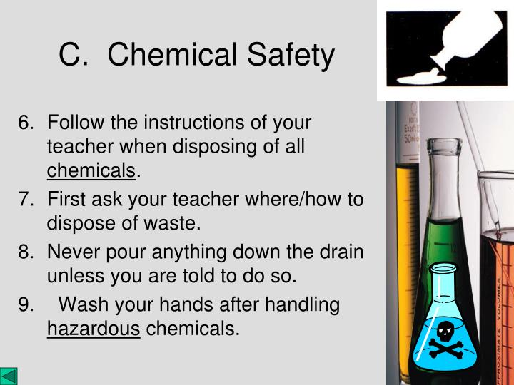 Follow the instructions of your teacher when disposing of all