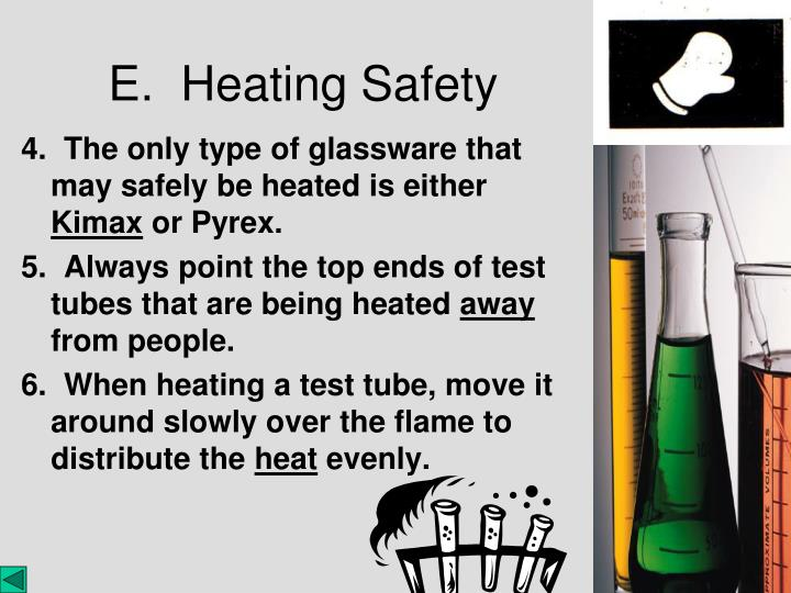 4.  The only type of glassware that may safely be heated is either