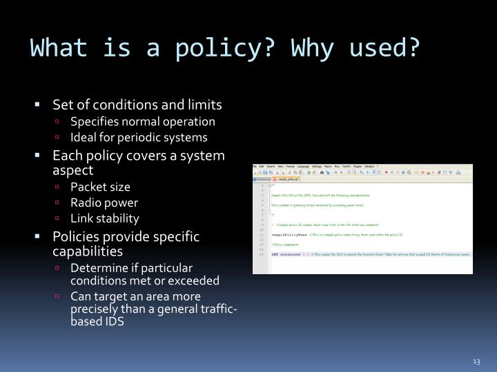 What is a policy? Why used?
