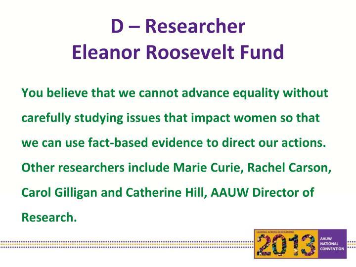 D – Researcher