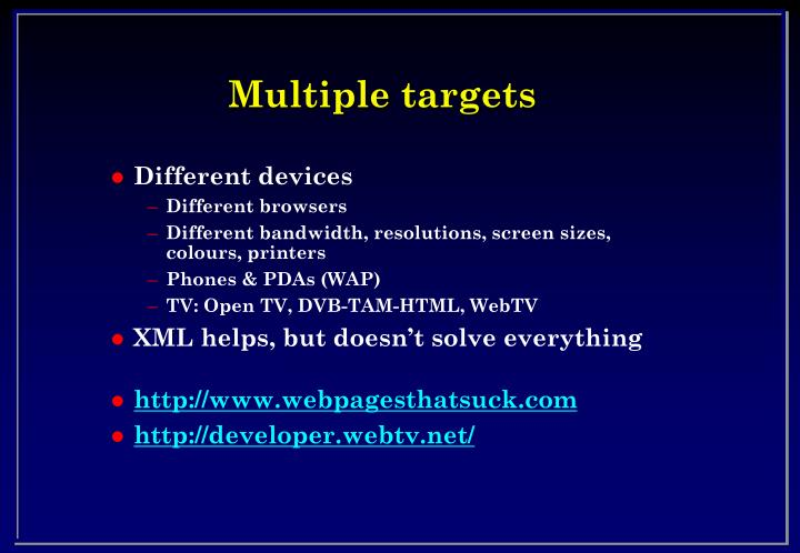 Multiple targets