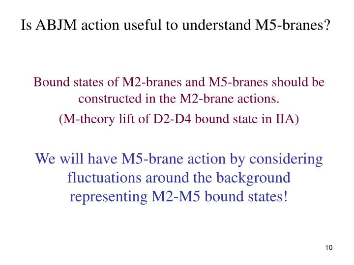Is ABJM action useful to understand M5-branes?
