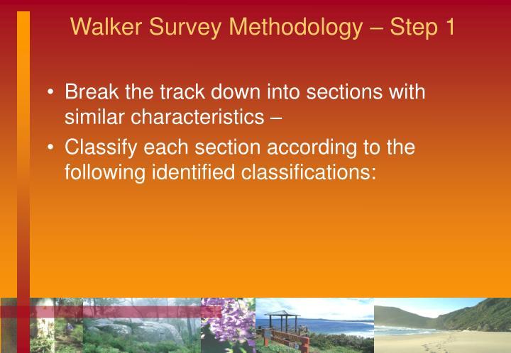 Walker Survey Methodology – Step 1