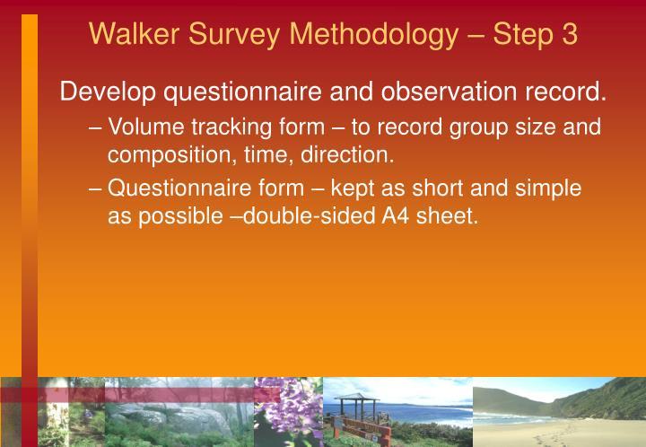 Walker Survey Methodology – Step 3