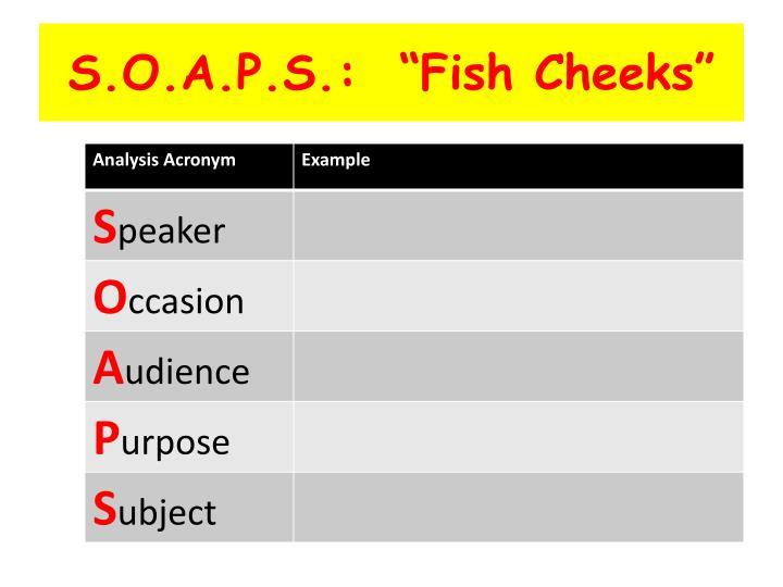 "S.O.A.P.S.:  ""Fish Cheeks"""