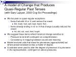 a model of change that produces quasi regular past tenses with gary lupyan 2003 cog sci proceedings