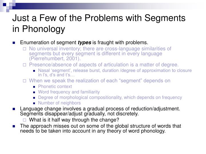 Just a Few of the Problems with Segments in Phonology