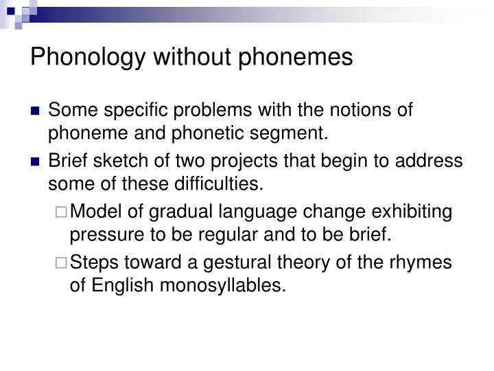 Phonology without phonemes