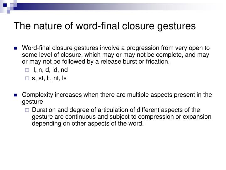 The nature of word-final closure gestures