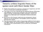 toward a unitless linguistic theory of the spoken word with brent vander wyk