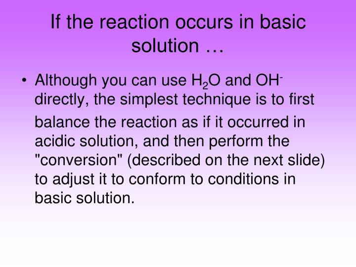 If the reaction occurs in basic solution …