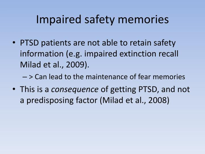 Impaired safety memories