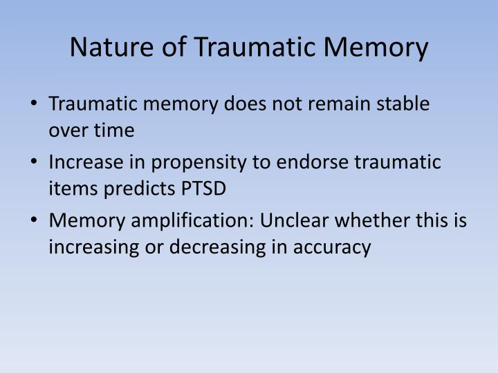 Nature of Traumatic Memory