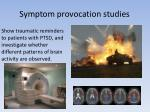 symptom provocation studies