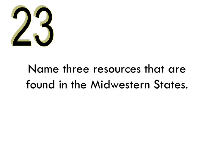 Name three resources that are found in the Midwestern States.