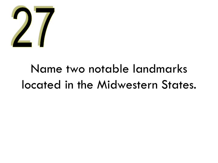 Name two notable landmarks located in the Midwestern States.