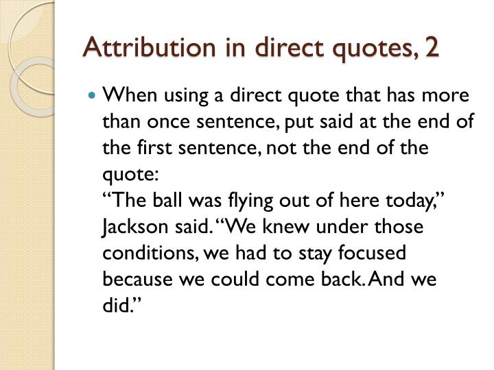 Attribution in direct quotes, 2