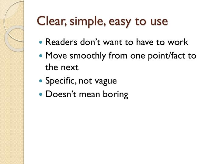 Clear, simple, easy to use