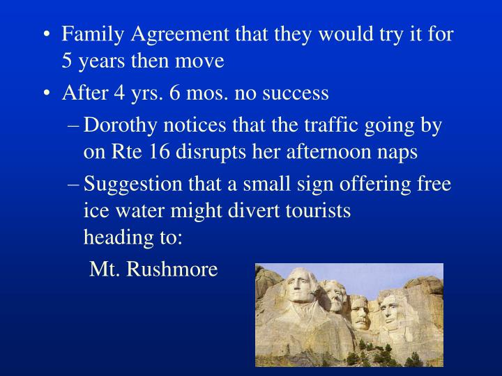 Family Agreement that they would try it for 5 years then move