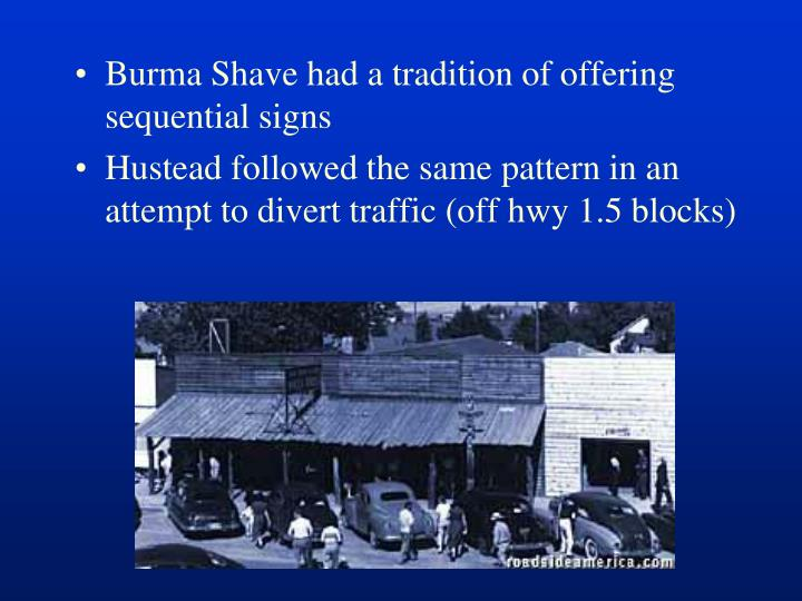 Burma Shave had a tradition of offering sequential signs