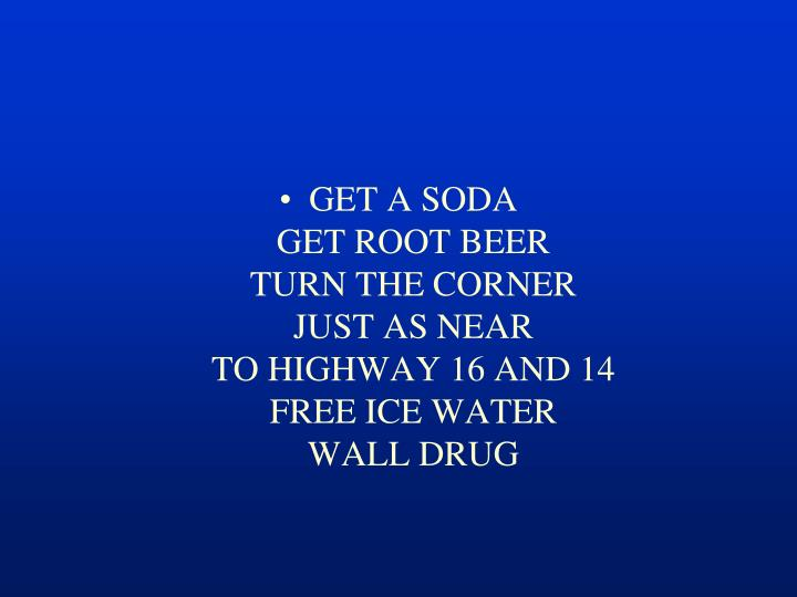 GET A SODA