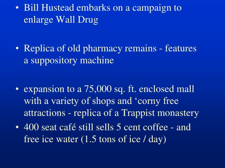 Bill Hustead embarks on a campaign to enlarge Wall Drug
