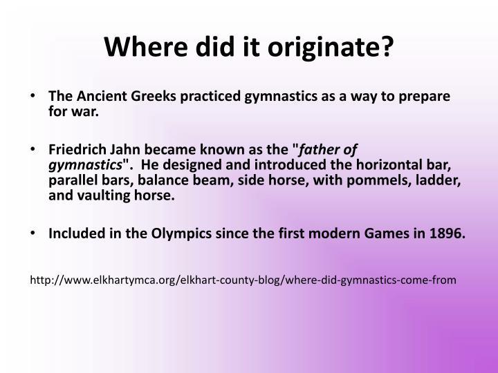 Where did it originate?