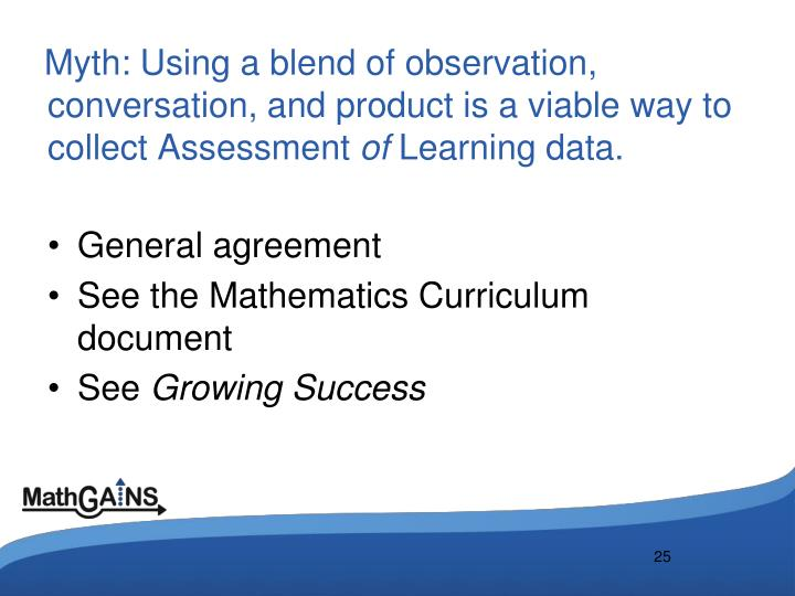 Myth: Using a blend of observation, conversation, and product is a viable way to collect Assessment