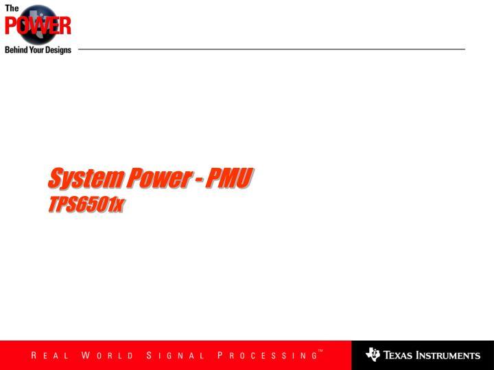 System Power - PMU