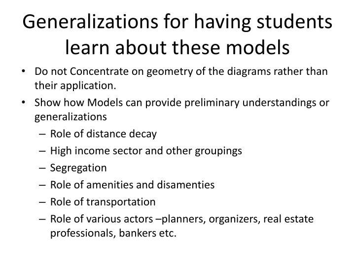 Generalizations for having students learn about these models