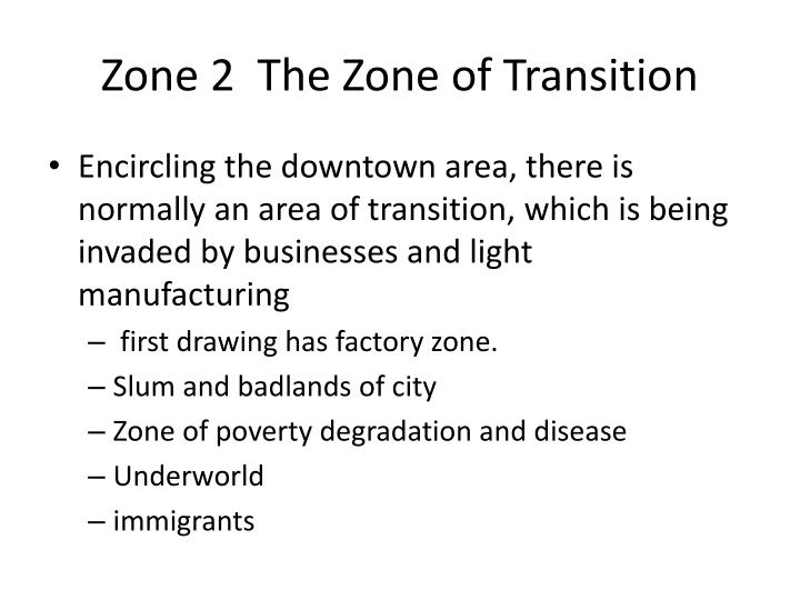 Zone 2  The Zone of Transition