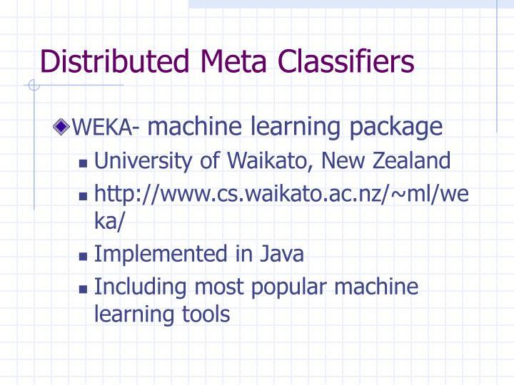 Distributed Meta Classifiers