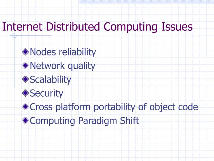 Internet Distributed Computing Issues