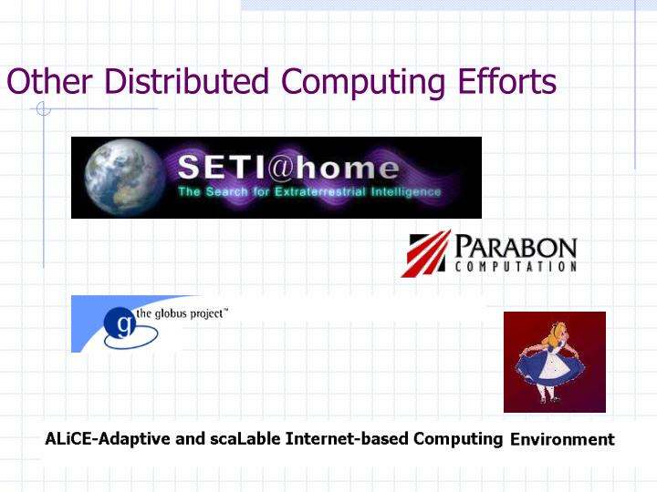 Other Distributed Computing Efforts