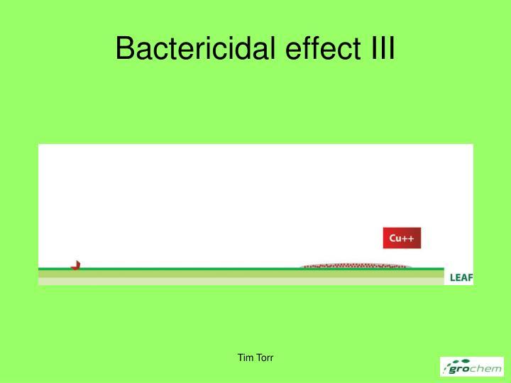 Bactericidal effect III