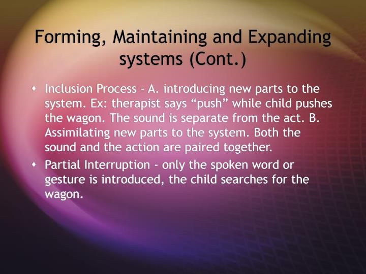 Forming, Maintaining and Expanding systems (Cont.)