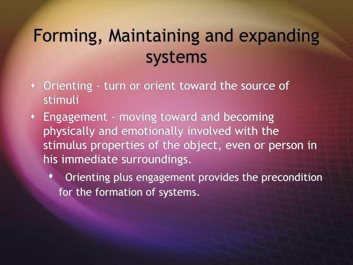 Forming, Maintaining and expanding systems