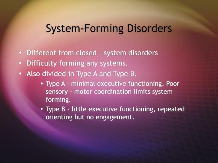 System-Forming Disorders