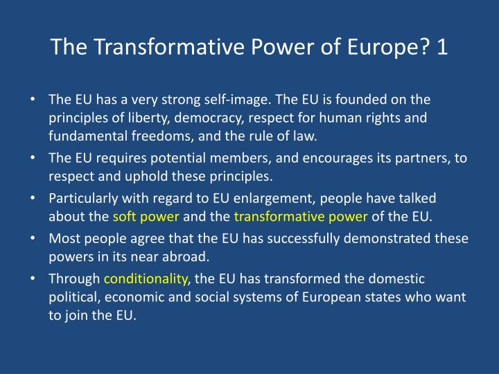 The Transformative Power of Europe? 1