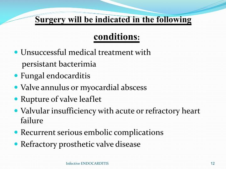Surgery will be indicated in the following