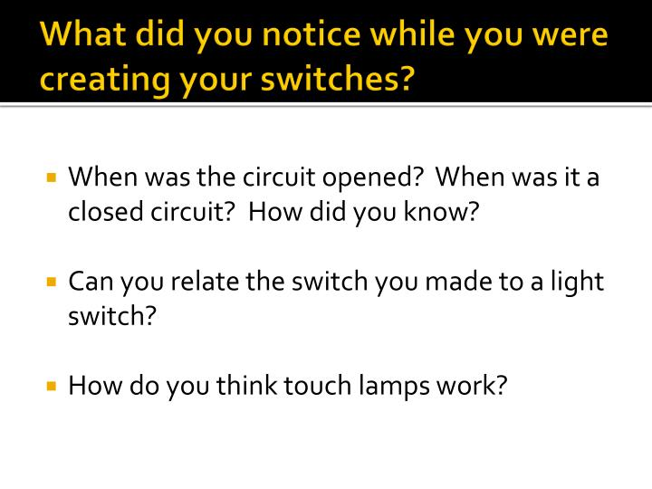 What did you notice while you were creating your switches?