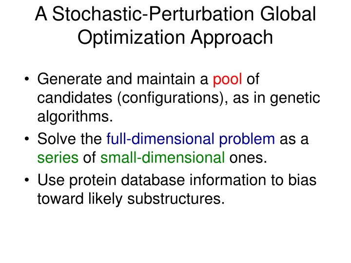 A Stochastic-Perturbation Global Optimization Approach