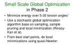 small scale global optimization in phase 2